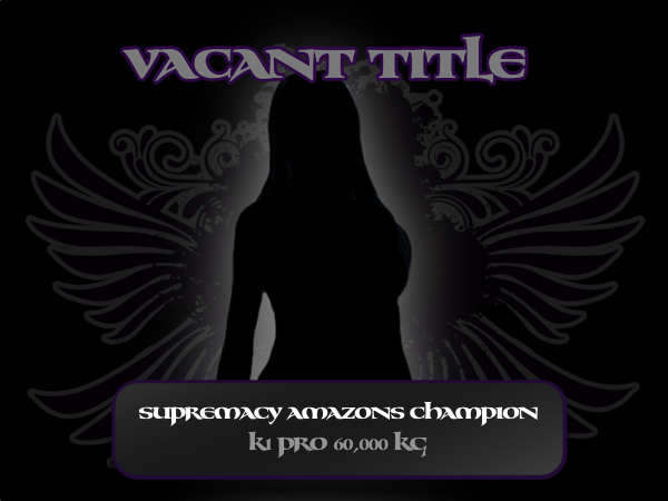 The Supremacy Amazons title is currently vacant